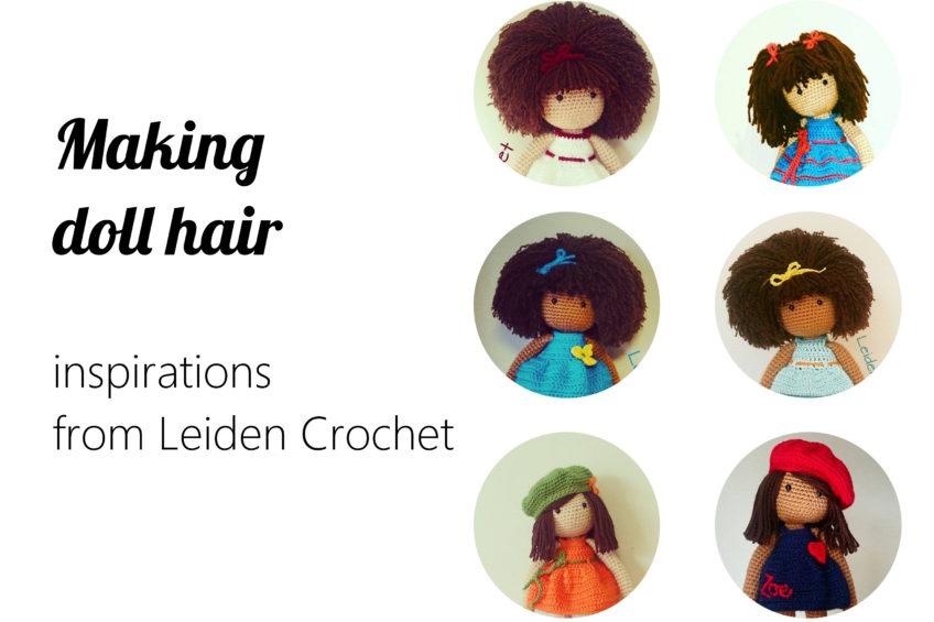 Making doll hair – inspirations from Leiden Crochet